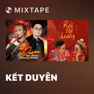 Mixtape Kết Duyên - Various Artists