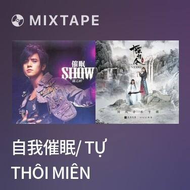 Mixtape 自我催眠/ Tự Thôi Miên - Various Artists