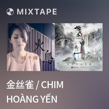 Mixtape 金丝雀 / Chim Hoàng Yến - Various Artists