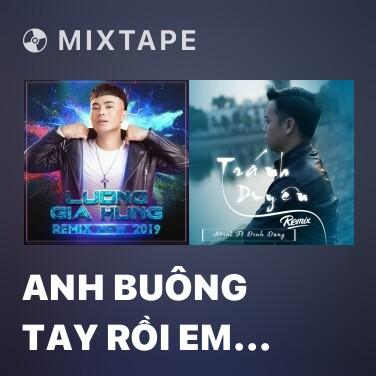 Mixtape Anh Buông Tay Rồi Em Đi Đi (Htrol Mix) - Various Artists