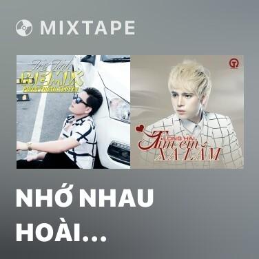 Mixtape Nhớ Nhau Hoài (Remix) - Various Artists