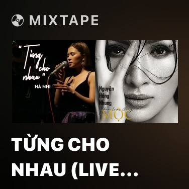 Mixtape Từng Cho Nhau (Live Piano) - Various Artists