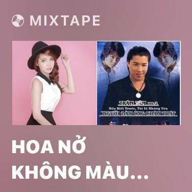 Mixtape Hoa Nở Không Màu (Cover) - Various Artists