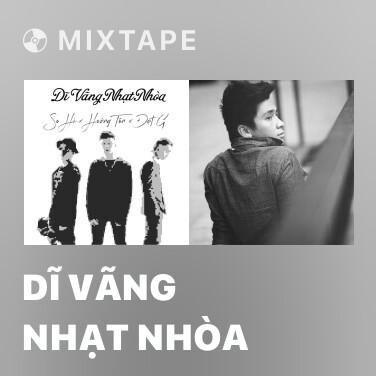 Mixtape Dĩ Vãng Nhạt Nhòa