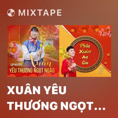 Radio Xuân Yêu Thương Ngọt Ngào - Various Artists