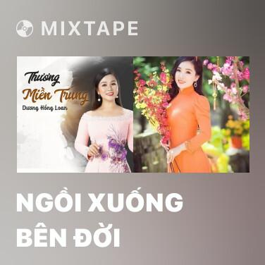 Mixtape Ngồi Xuống Bên Đời - Various Artists