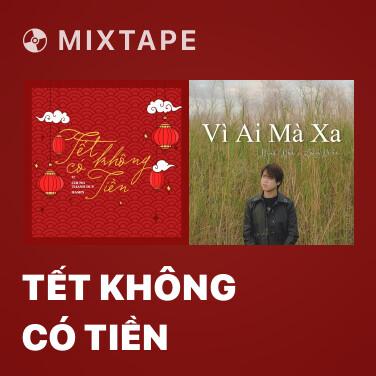 Mixtape Tết Không Có Tiền - Various Artists