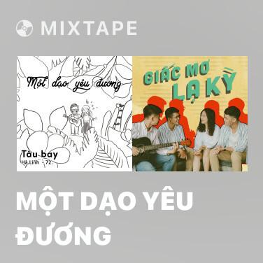 Mixtape Một Dạo Yêu Đương - Various Artists