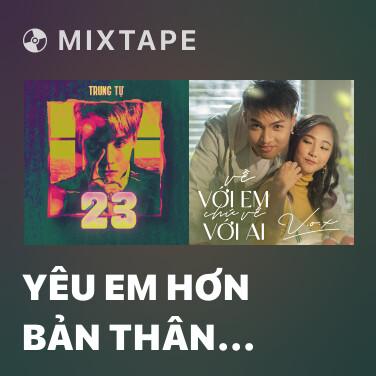 Mixtape Yêu Em Hơn Bản Thân Mình - Various Artists