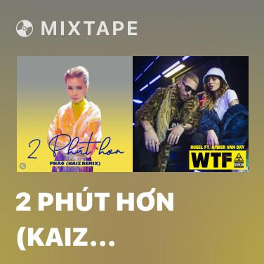 Radio 2 Phút Hơn (KAIZ Remix) - Various Artists