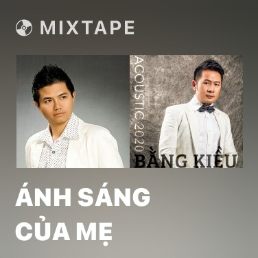 Mixtape Ánh Sáng Của Mẹ - Various Artists
