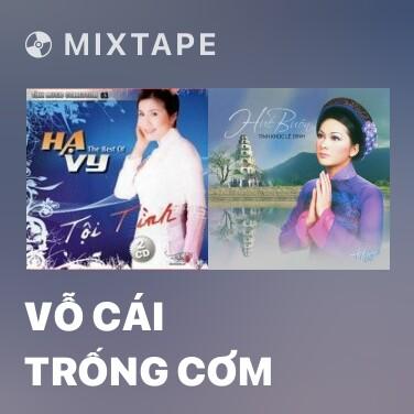 Mixtape Vỗ Cái Trống Cơm - Various Artists