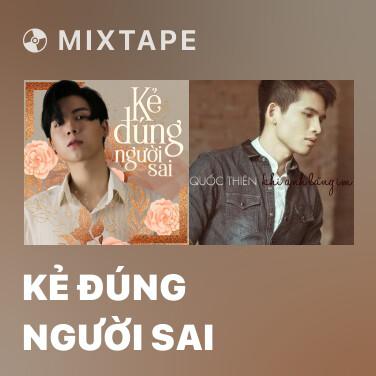 Mixtape Kẻ Đúng Người Sai - Various Artists