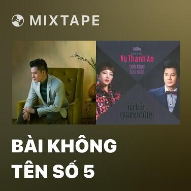 Mixtape Bài Không Tên Số 5 - Various Artists