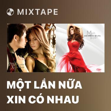 Mixtape Một Lần Nữa Xin Có Nhau - Various Artists