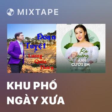 Mixtape Khu Phố Ngày Xưa - Various Artists