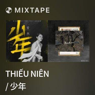 Mixtape Thiếu Niên / 少年 - Various Artists