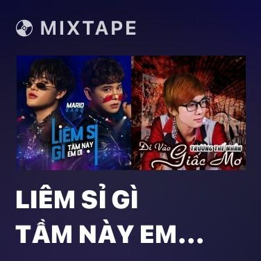 Mixtape Liêm Sỉ Gì Tầm Này Em Ơi