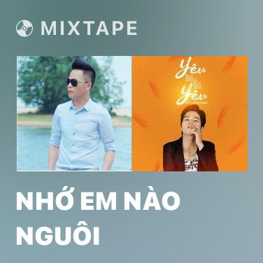 Radio Nhớ Em Nào Nguôi - Various Artists