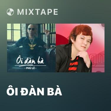Radio Ôi Đàn Bà - Various Artists