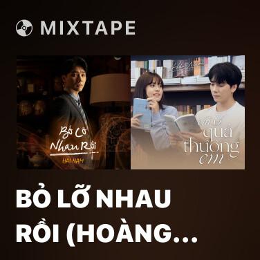 Mixtape Bỏ Lỡ Nhau Rồi (Hoàng Quý Muội OST) - Various Artists