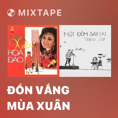 Mixtape Đồn vắng mùa xuân - Various Artists