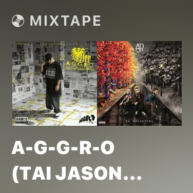 Mixtape A-G-G-R-O (Tai Jason Remix)