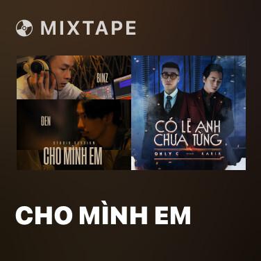 Mixtape Cho Mình Em - Various Artists