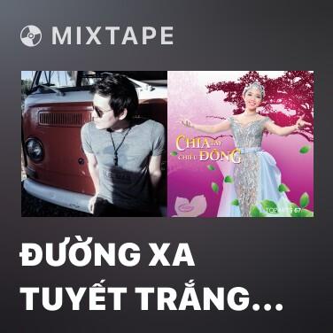 Mixtape Đường Xa Tuyết Trắng (Live) - Various Artists