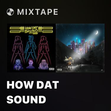 Mixtape How Dat Sound - Various Artists