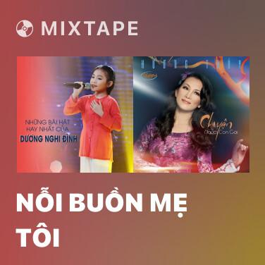 Mixtape Nỗi Buồn Mẹ Tôi - Various Artists