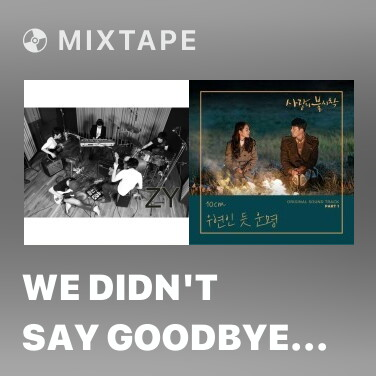 Mixtape We Didn't Say Goodbye When You Preached - Various Artists