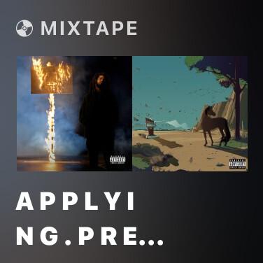 Mixtape a p p l y i n g . p r e s s u r e - Various Artists