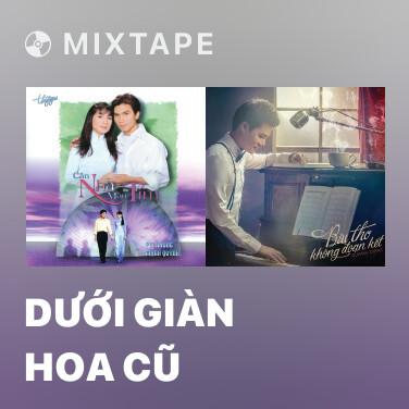 Mixtape Dưới Giàn Hoa Cũ - Various Artists