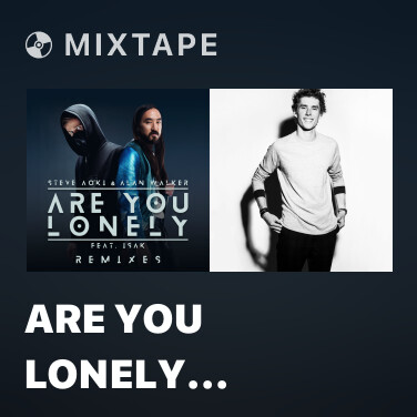 Mixtape Are You Lonely (Steve Aoki Remix) - Various Artists