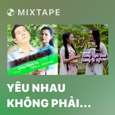 Mixtape Yêu Nhau Không Phải Bời Giàu Nghèo - Various Artists