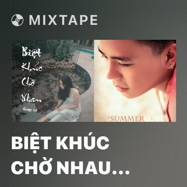 Mixtape Biệt Khúc Chờ Nhau (Cover) - Various Artists