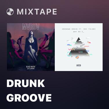 Mixtape Drunk Groove - Various Artists