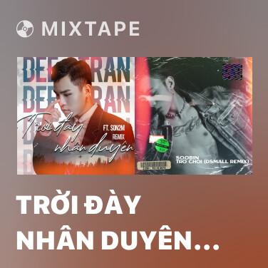 Mixtape Trời Đày Nhân Duyên (Remix) - Various Artists