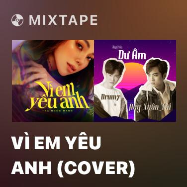 Radio Vì Em Yêu Anh (Cover)