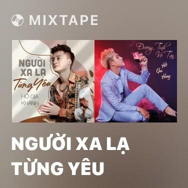Mixtape Người Xa Lạ Từng Yêu - Various Artists