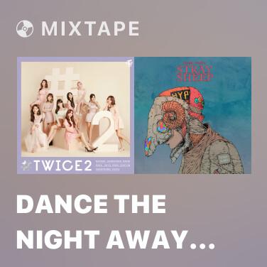 Mixtape Dance The Night Away -Japanese ver.- - Various Artists