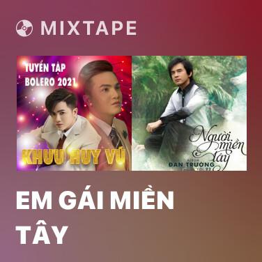 Mixtape Em Gái Miền Tây - Various Artists
