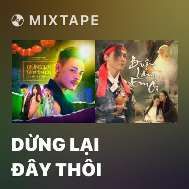 Mixtape Dừng Lại Đây Thôi - Various Artists