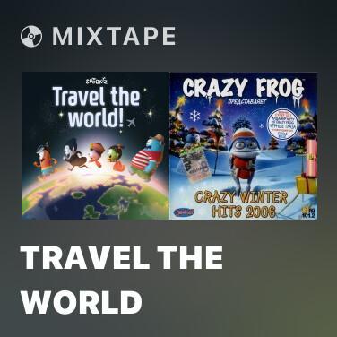Mixtape Travel The World - Various Artists