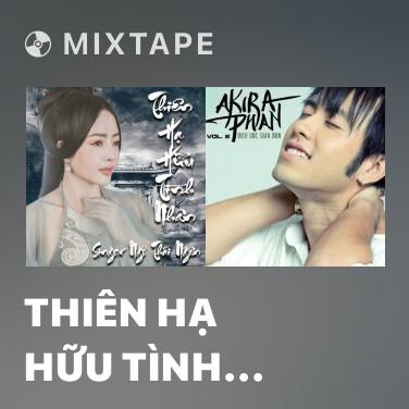 Mixtape Thiên Hạ Hữu Tình Nhân (Cover) - Various Artists