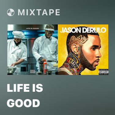 Mixtape Life Is Good - Various Artists