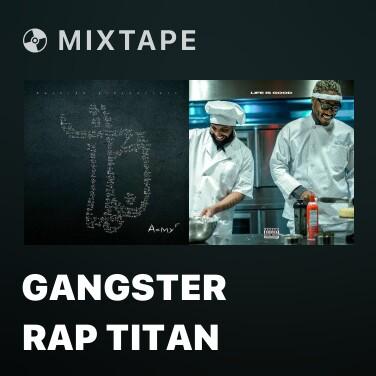 Mixtape Gangster Rap Titan - Various Artists