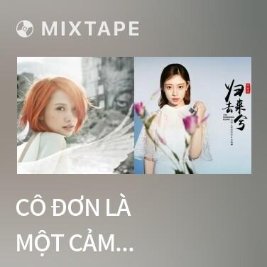 Mixtape Cô Đơn Là Một Cảm Giác An Toàn / 孤独是一种安全感 - Various Artists