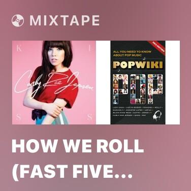 Mixtape How We Roll (Fast Five Remix) - Various Artists